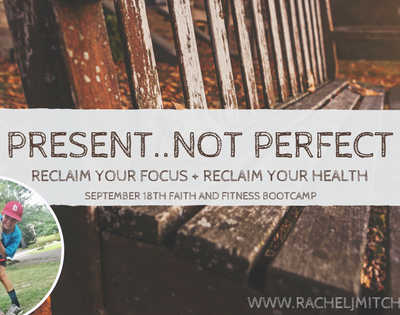 Present…Not Perfect Bootcamp